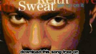 keith sweat - For You (You Got Everything) - Get Up on it