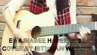 Ek Ajnabee Haseena Se - singeraalia