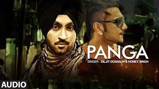Diljit Dosanjh  Honey Singh  Panga Full Audio Song  The Next Level  New Punjabi Songs