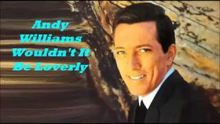Andy Williams........Wouldn't It Be Loverly.