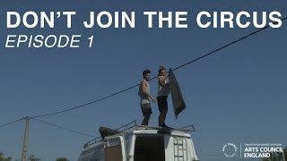 Don't Join The Circus   Episode 1   May The Ring Stay Round & Your Caravan Dry   Circus Documentary
