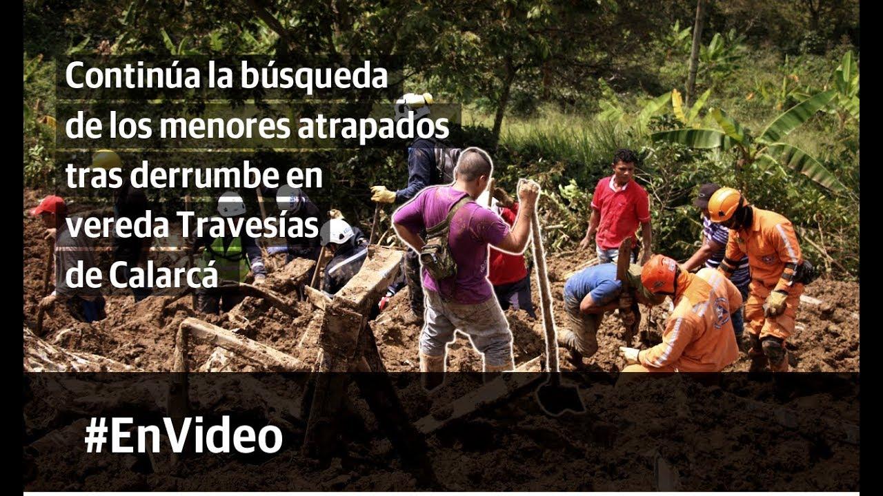 Continúa la búsqueda de los menores atrapados tras derrumbe en Calarcá