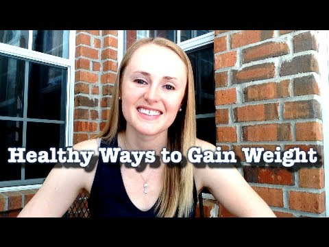 Video Healthy Tips for Gaining Weight // Gaining Weight the Healthy Way