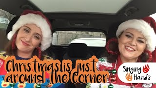 Makaton Carpool Karaoke - Christmas is Just Around the Corner - Singing Hands