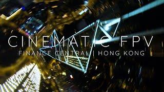 CINEMATIC FPV   FINANCE CENTRAL   HONG KONG, CHINA
