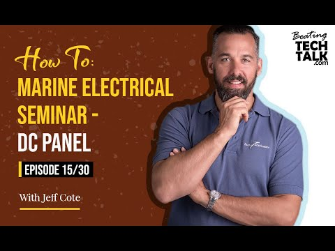 How To: Marine Electrical Seminar - DC Panel - Episode 15