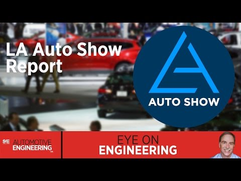 SAE Eye on Engineering: LA Auto Show Report