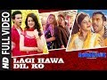 Lagi Hawa Dil Ko Full Video Song | NAWABZAADE