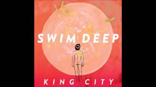 Swim Deep - King City (stripped version)
