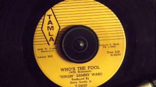 SINGIN' SAMMY WARD -  WHO'S THE FOOL