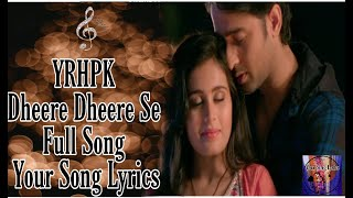 Dheere Dheere Se ||Full Song ||HD Lyrics||YRHPK   - YouTube