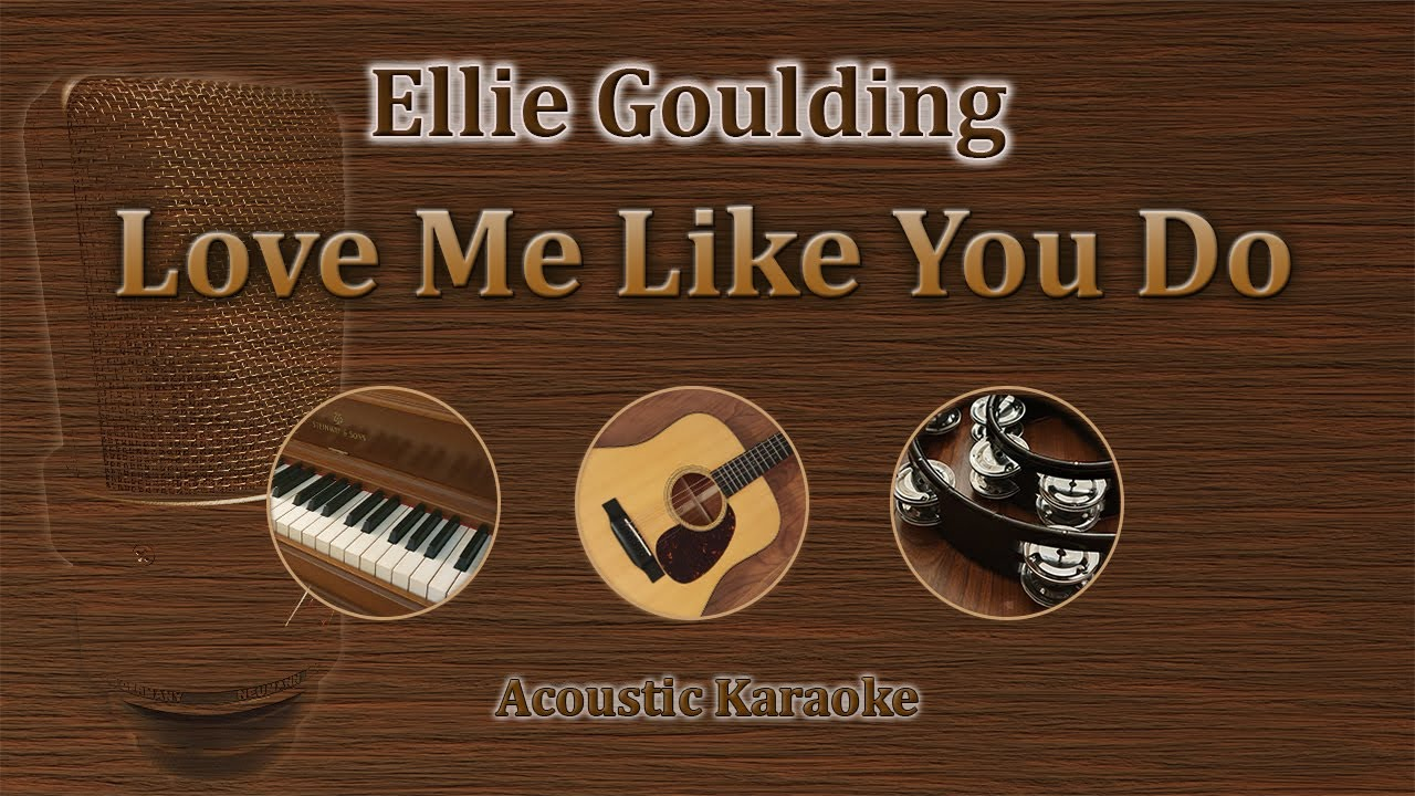 Love Me Like You Do - Ellie Goulding (Acoustic Karaoke