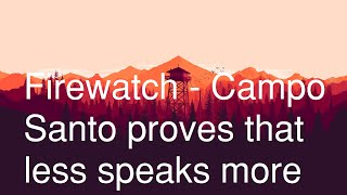 Firewatch - Campo Santo proves that less speaks more