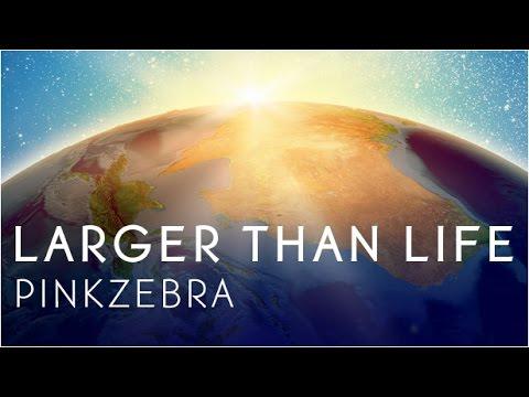 Larger Than Life (Song) by Benji Jackson and Pinkzebra