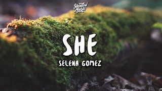 Selena Gomez - She (Lyrics)