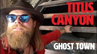 Exploring a GHOST TOWN in Titus Canyon - Death Valley