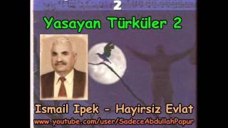 Yaşayan Türküler 2 / Ismail Ipek - Hayirsiz Evlat