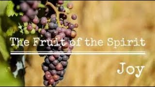"""The Fruit of the Spirit is JOY!""; Scripture Readings: Acts 9:1-9 and Galatians 5:22-26; R"