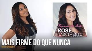 Rose Nascimento - Mais Firme do que Nunca (versão estúdio)