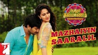 Mazhaiyin Saaralil - Song - Aaha Kalyanam