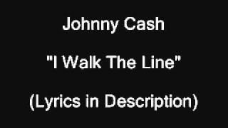 Johnny Cash-I walk the line [Lyrics in description]