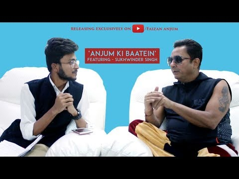 Anjum ki Baatein| Talk Show| Sukhwinder Singh