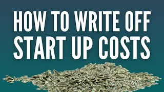 How to Write Off Start Up Costs
