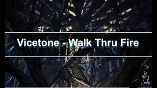 Vicetone - Walk Thru Fire feat. Meron Ryan MIX