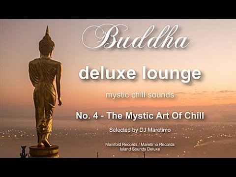 Buddha Deluxe Lounge - No.4 The Mystic Art Of Chill, HD, 2018, Mystic Bar & Buddha Sounds - Buddha Deluxe Lounge - Mystic Lounge Music Mixes