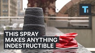 Spray makes anything indestructible