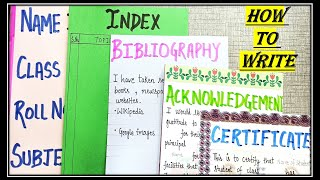 How To Write Certificate   Acknowledgement   Bibliography  Index  Front PageName   For Project Files