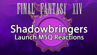 Shadowbringers Launch - Gameplay & MSQ Reactions