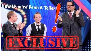 How I FOOLED Penn & Teller  Method REVEALED
