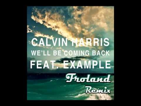 Calvin Harris x Example - We'll Be Coming Back (Froland Moombahcore Remix)
