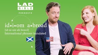Jessica Chastain attempts to translate Scottish slang | Idiom Abroad