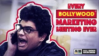 AIB : Every Bollywood Marketing Meeting Ever