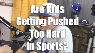 Are Kids Being Pushed Too Hard In Sports?