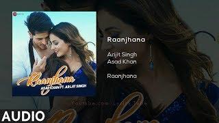 Raanjhana Full Song - Arijit Singh   Priyank   - YouTube