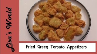 Fried Green Tomato Appetizers By Lisas World