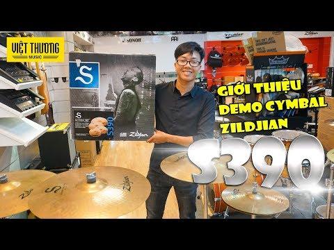 Giới thiệu và demo cymbal Zildjian S390