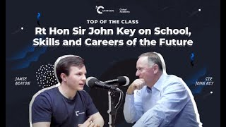 youtube video thumbnail - Sir John Key on School, Skills and Careers of the Future | Top of the Class Podcast