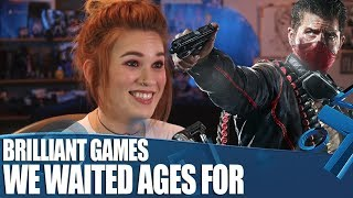 Brilliant Games We Waited Ages For
