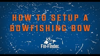 How To Setup a Bowfishing Bow | Poseidon  Bowfishing Package