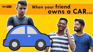 When your friend owns a CAR | Funchod Entertainment | Shyam Sharma | Dhruv Shah | Funcho