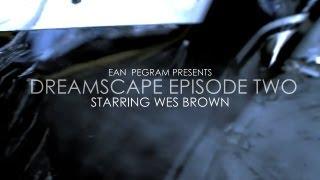 Ean Pegram Presents Dreamscape Episode II