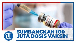 Inggris Sumbangkan 100 Juta Dosis Vaksin AstraZeneca ke Seluruh Dunia, Termasuk Indonesia