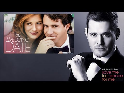 Michael Bublé - Save The Last Dance For Me - The Wedding Date