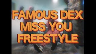 Famous Dex - Miss You Freestyle (Official Music Video)