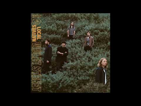 Local Natives - Garden Of Elysian