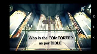 Who is the COMFORTER as per BIBLE?